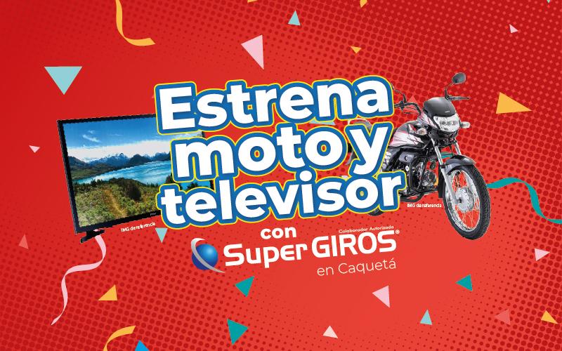 Estrena moto y televisor con SuperGIROS en Caquetá