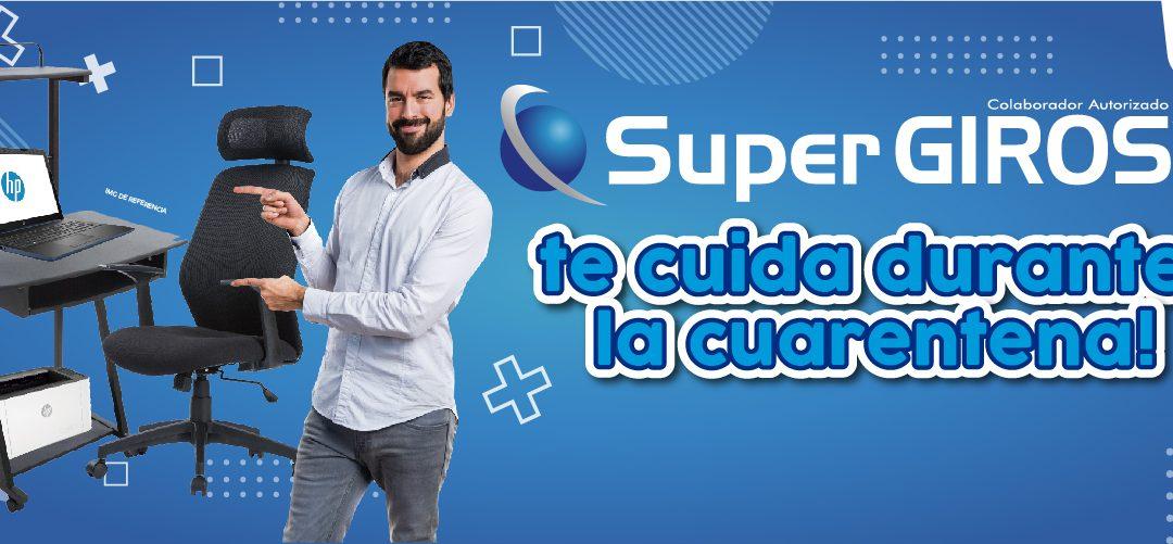 SuperGIROS te cuida en Cuarentena